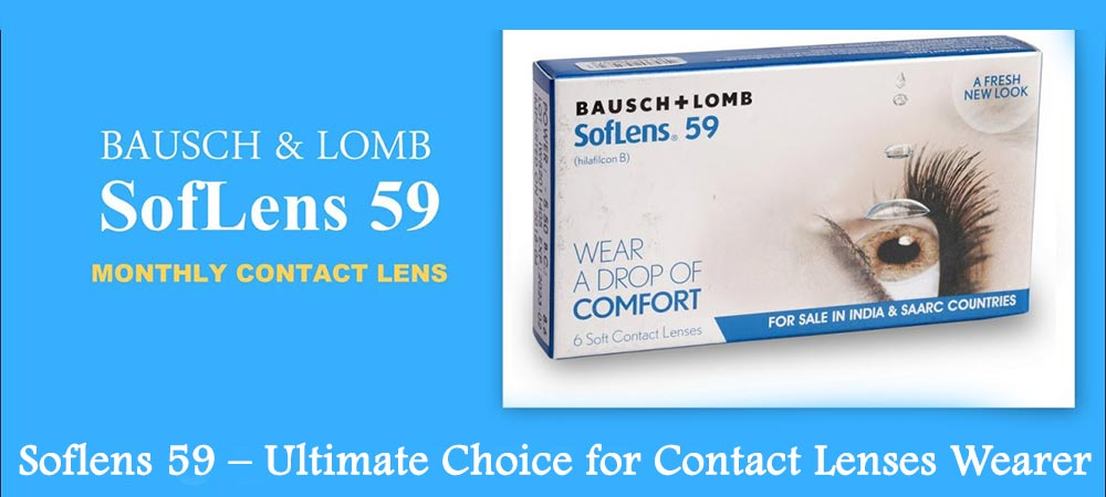 Soflens 59 – Ultimate Choice for Contact Lenses Wearer