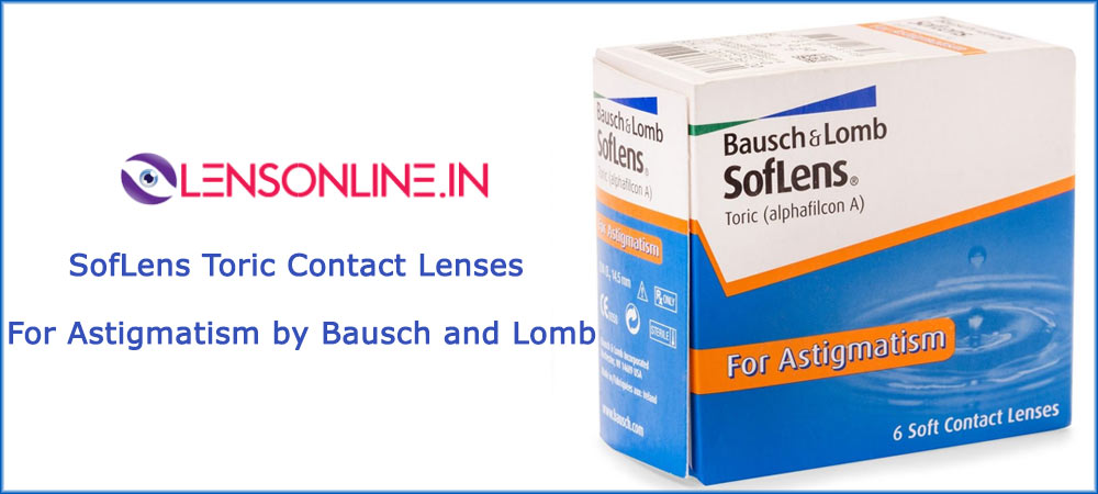 SofLens Toric Contact Lenses For Astigmatism by Bausch and Lomb